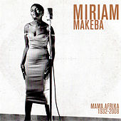 Mama Afrika (1932 - 2008) by Miriam Makeba