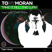 Take It All the Way by Tony Moran