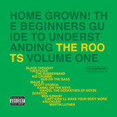 Home Grown! The Beginner's Guide To Understanding The Roots Volume 1 von The Roots