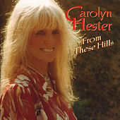 From These Hills by Carolyn Hester