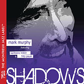 Shadows by Mark Murphy