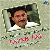 My Best Collection - Tapas Pal (Bengali Actor) by Various Artists