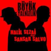 Büyük Yalnızlık (Çilek Soundtrack) by Halil Sezai