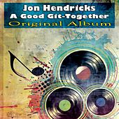 A Good Git-Together (Original Album) von Jon Hendricks