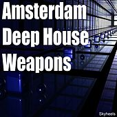 Amsterdam Deep House Weapons by Various Artists