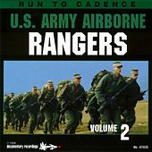 Run to Cadence with the Airborne Rangers, Vol. 2 by The U.S. Army Rangers
