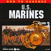 Run to Cadence with the U.S. Marines, Vol. 3 by The U.S. Marines