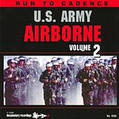 Run to Cadence with the U.S. Army Airborne, Vol. 2 by U.S. Army Airborne