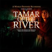Tamar of the River (A World Premiere Cast Recording) by Various Artists