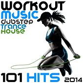 Workout Music Dubstep Trance House 101 Hits 2014 by Various Artists