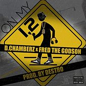 On My 1, 2  (feat. Fred the Godson) by D Chamberz
