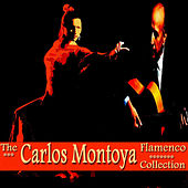 The Carlos Montoya Flamenco Collection by Carlos Montoya