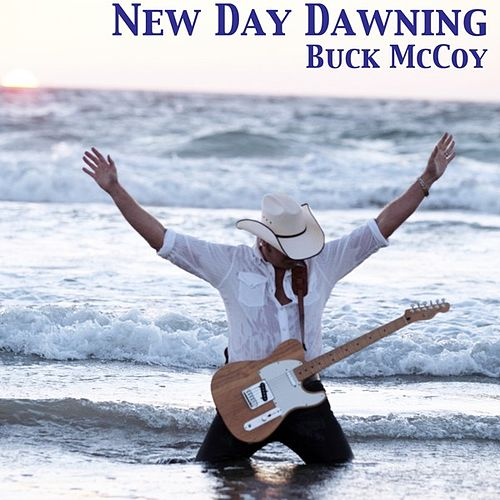 New Day Dawning by Buck McCoy
