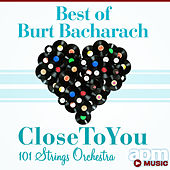 Best of Burt Bacharach - Close to You by 101 Strings Orchestra