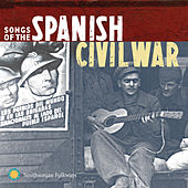 Songs of the Spanish Civil War, Volumes 1 & 2 by Various Artists