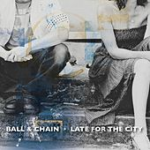 Late for the City by B.A.L.L.