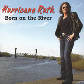 Born On the River by Hurricane Ruth