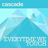 Everytime We Touch (Radio Edit) by Cascade