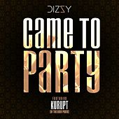 Came to Party (feat. Kurupt) by Dizzy