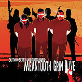 Outnumbered and Outgunned: Meantooth Grin Live by Meantooth Grin