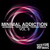 Minimal Addiction, Vol. 6 (50 Minimal - Tech House - Techno Traxx) by Various Artists