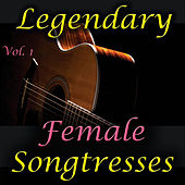 Legendary Female Songtresses, Vol. 1 von Various Artists