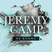 He Knows von Jeremy Camp
