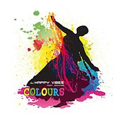 Colours by Dj Happy Vibes