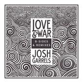 Love & War: B-Sides & Remixes EP by Josh Garrels