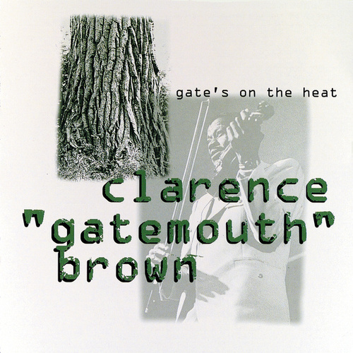 Gate's On The Heat by Clarence 'Gatemouth' Brown