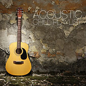 Acoustic Chill Playlist by Various Artists