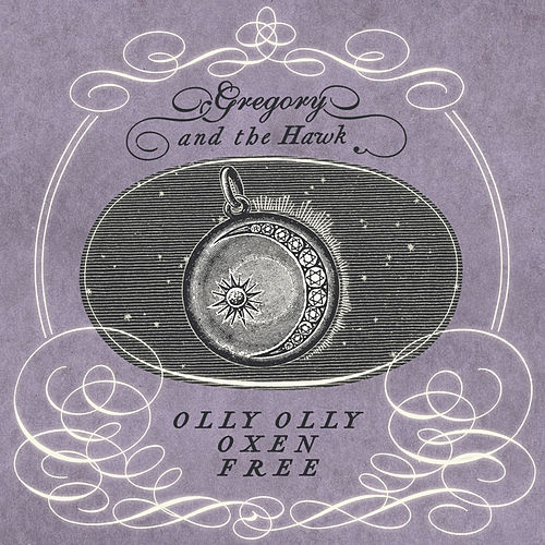 Olly Olly Oxen Free by Gregory and the Hawk