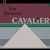 Cavalier by Tom Brosseau