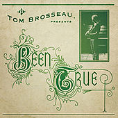 Been True by Tom Brosseau