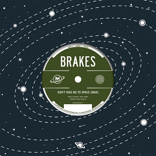 Don't Take Me to Space (Man) by The Brakes