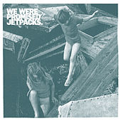 Roll Up Your Sleeves by We Were Promised Jetpacks