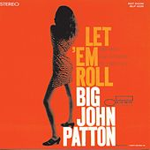 Let 'Em Roll by John Patton