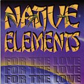 For the Love by Native Elements