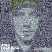 Home by Ryan Sheridan