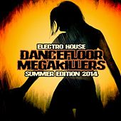 Electro House Dancefloor Megakillers - Summer Edition 2014 by Various Artists