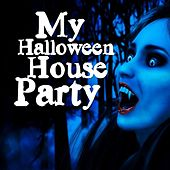 My Halloween House Party by Various Artists