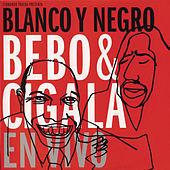 Blanco y Negro en Vivo by Bebo Valdes