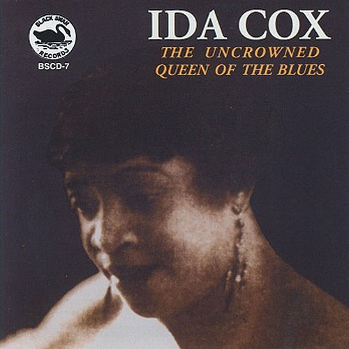 The Uncrowned Queen of the Blues by Ida Cox