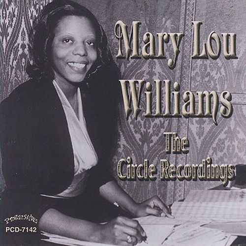 The Circle Recordings by Mary Lou Williams