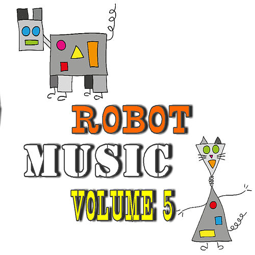 Robot Music, Vol. 5 by Frank King Band