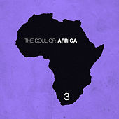 The Soul of Africa, Vol. 3 by Various Artists