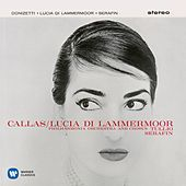 Donizetti: Lucia di Lammermoor (1959 - Serafin) - Callas Remastered by Various Artists