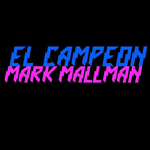 El Campeon by Mark Mallman