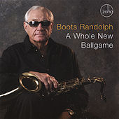 A Whole New Ballgame by Boots Randolph