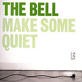 Make Some Quiet by The Bell